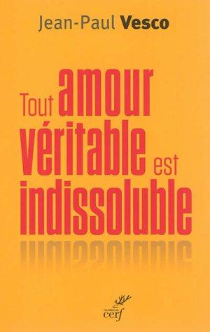 """Mgr Jean Paul Vesco """"Tout amour véritable est indissoluble"""""""
