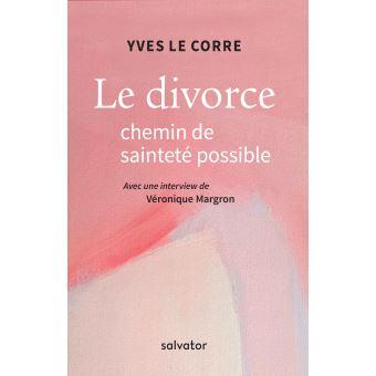 Yves Le Corre - Le divorce chemin de sainteté possible