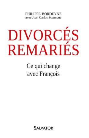 Mgr Philippe Bordeyne - Divorcé Remariés - Ce qui change avec François