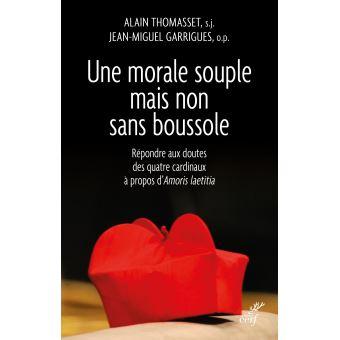 Alain Thomasset , Jean-Miguel Garrigues - Une morale souple mais non sans boussole
