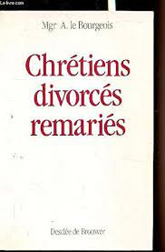 Mgr A. Le Bourgeois- Divorcés remariés, mes frères