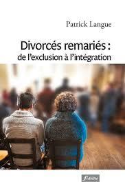 """Patrick Langue - """"Divorcés remariés: de l'exclusion à l'intégration"""""""