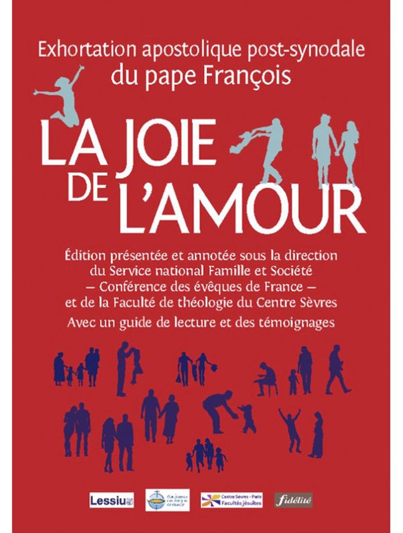 Pape François La Joie de l'Amour Exhortation apostolique post-synodale annotée